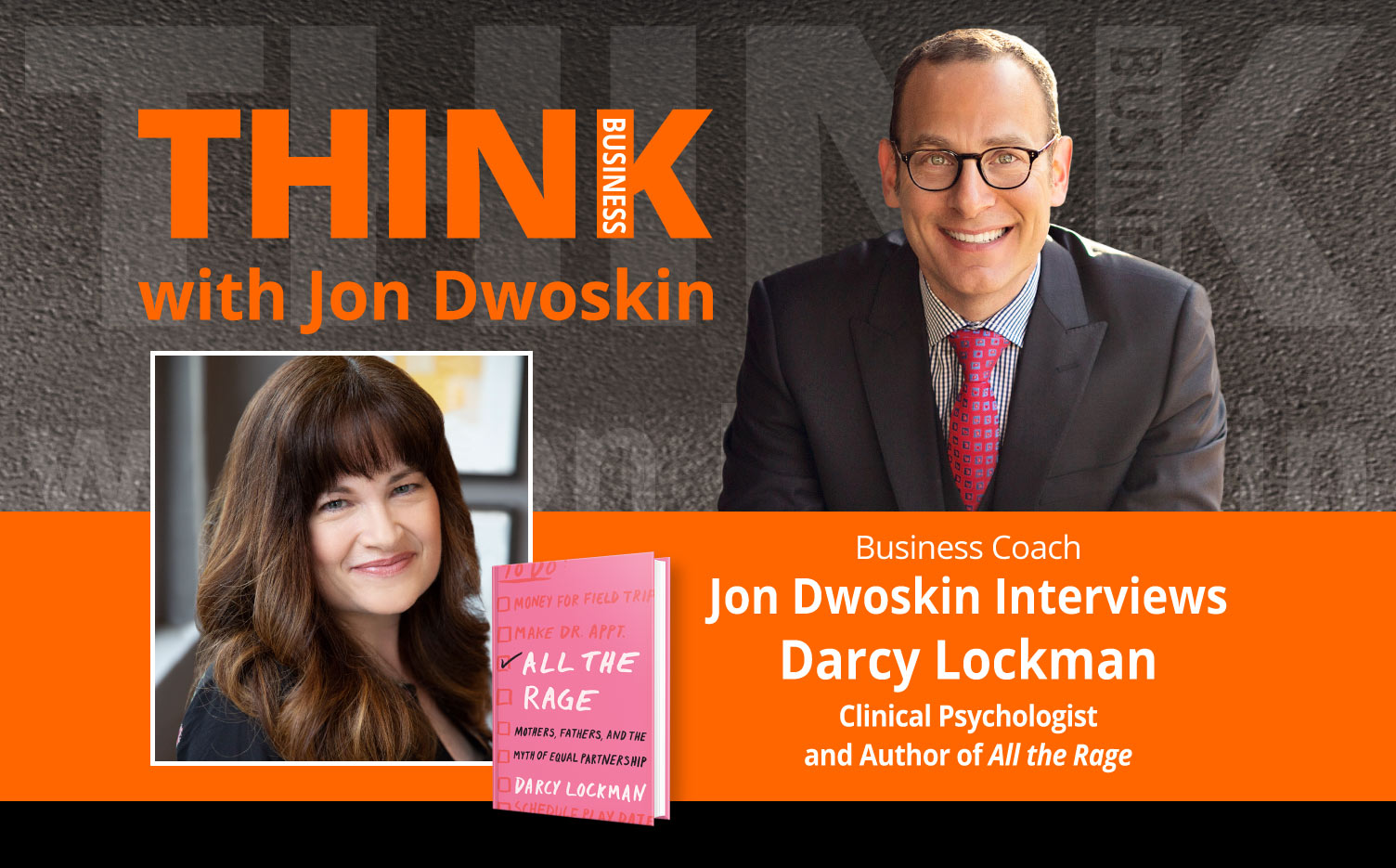 THINK Business Podcast: Jon Dwoskin Interviews Darcy Lockman, Clinical Psychologist and Author of All the Rage