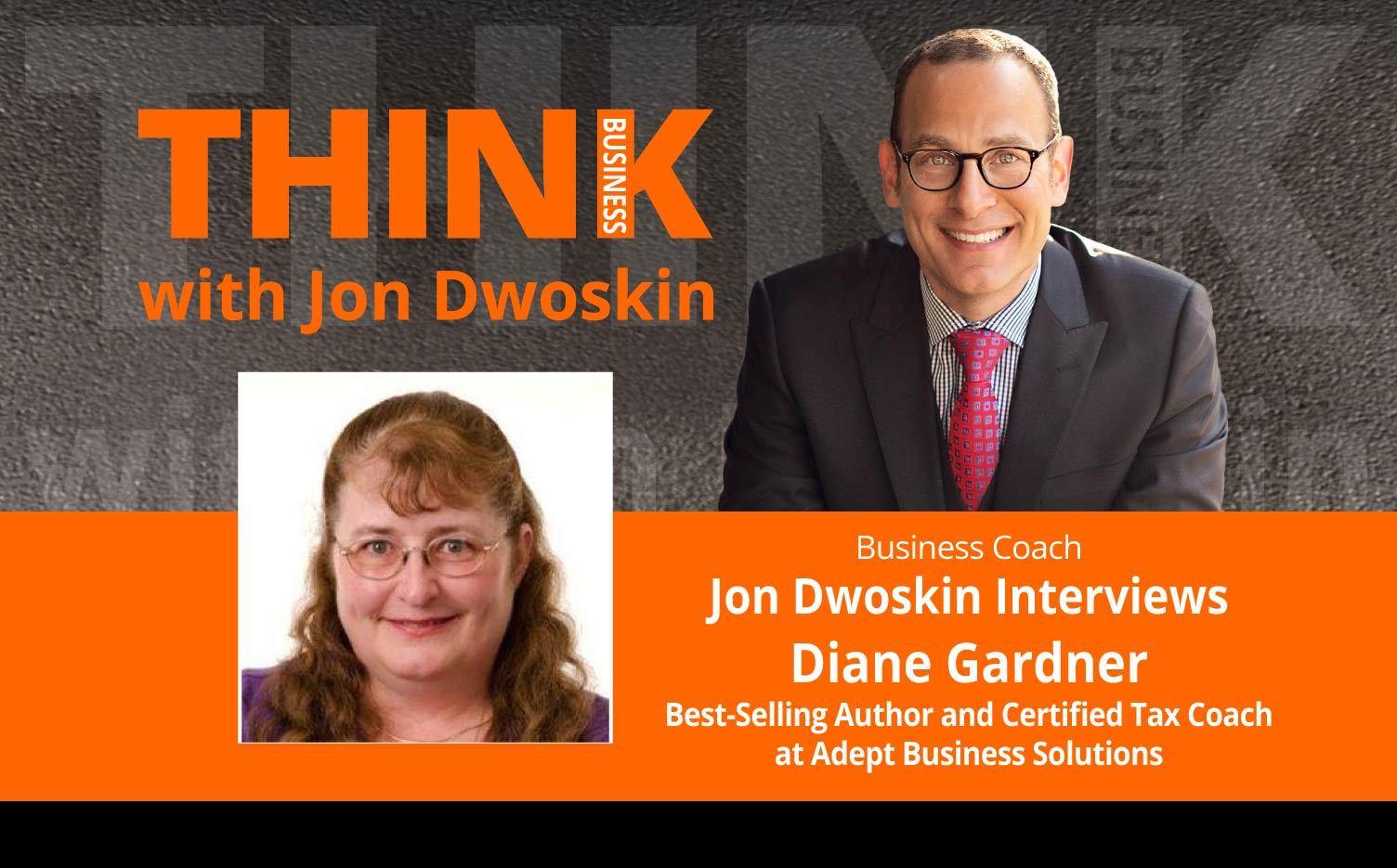 THINK Business Podcast: Jon Dwoskin Interviews Diane Gardner, Best-Selling Author and Certified Tax Coach at Adept Business Solutions