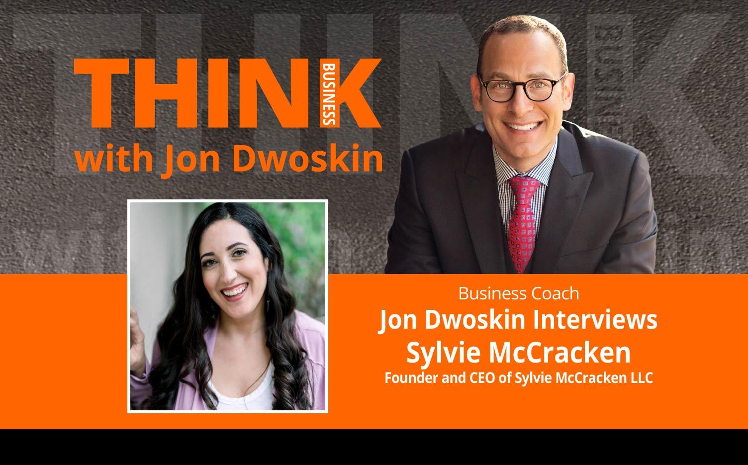 THINK Business Podcast: Jon Dwoskin Interviews Sylvie McCracken, Founder and CEO of Sylvie McCracken LLC