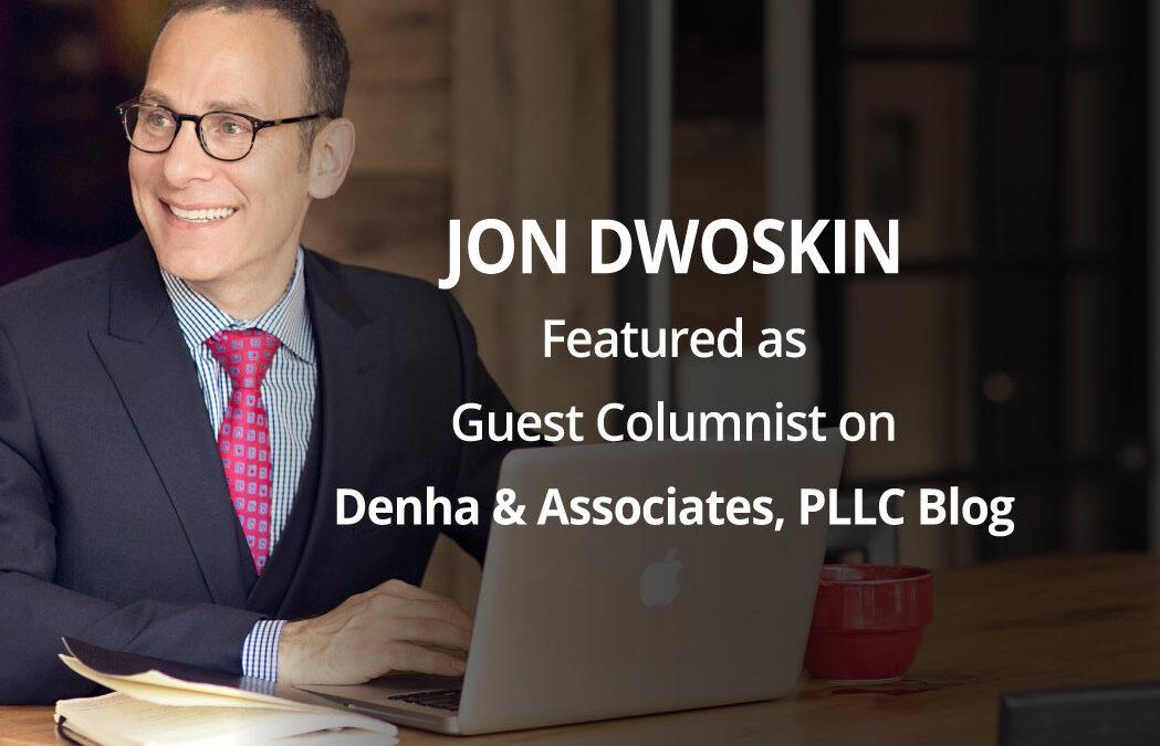 Jon Dwoskin Featured as Guest Columnist on Denha & Associates, PLLC Blog: Building a Monthly Business Plan