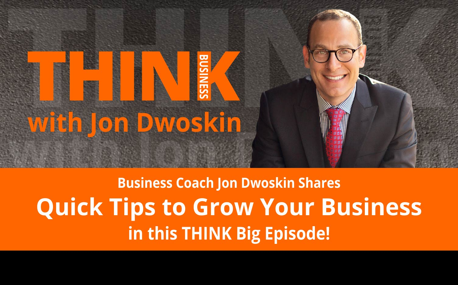 THINK Business Podcast: Today's Quick Tip: Map Out Your Three Year Narrative