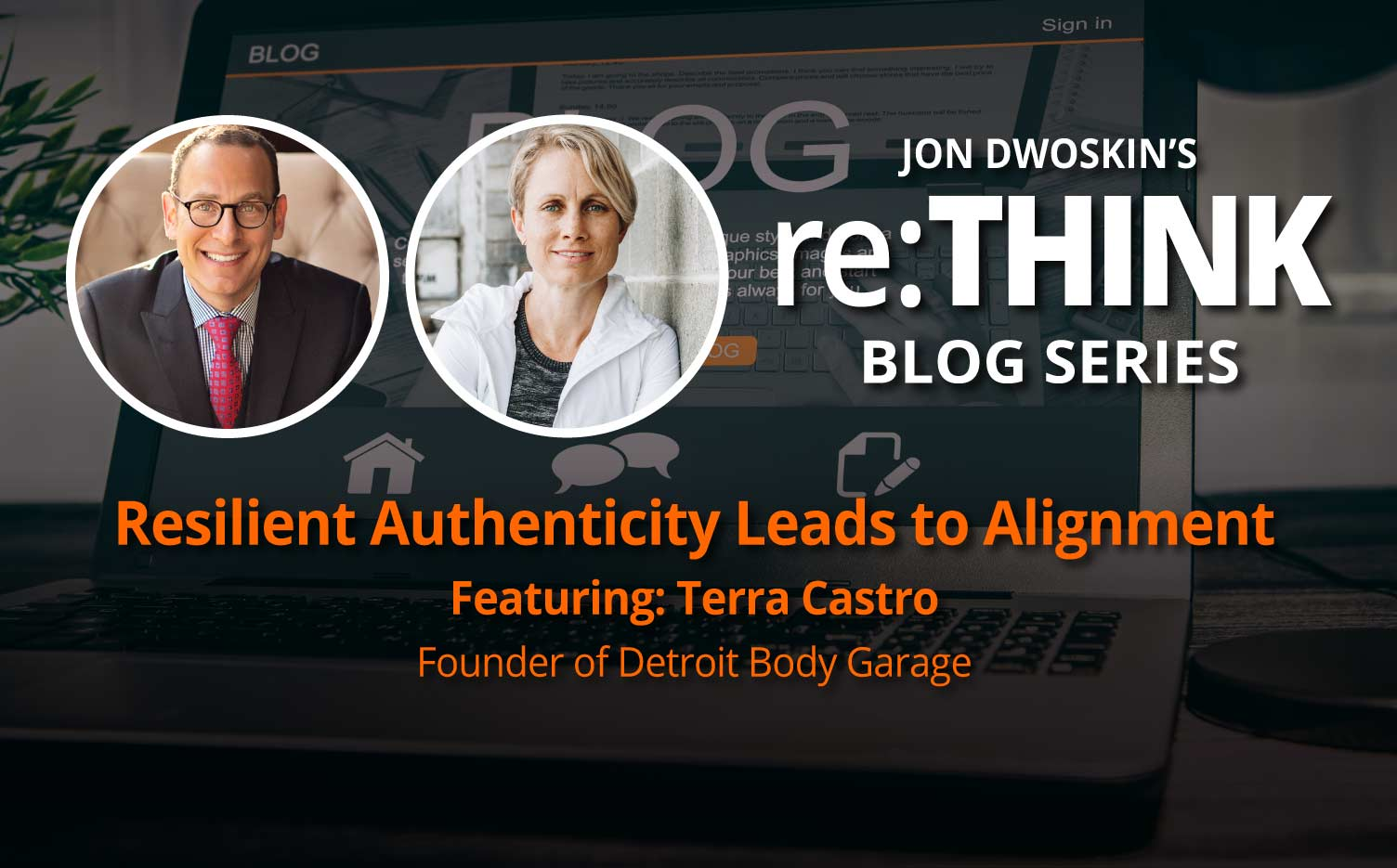 Jon Dwoskin's reThink Blog: Resilient Authenticity Leads to Alignment