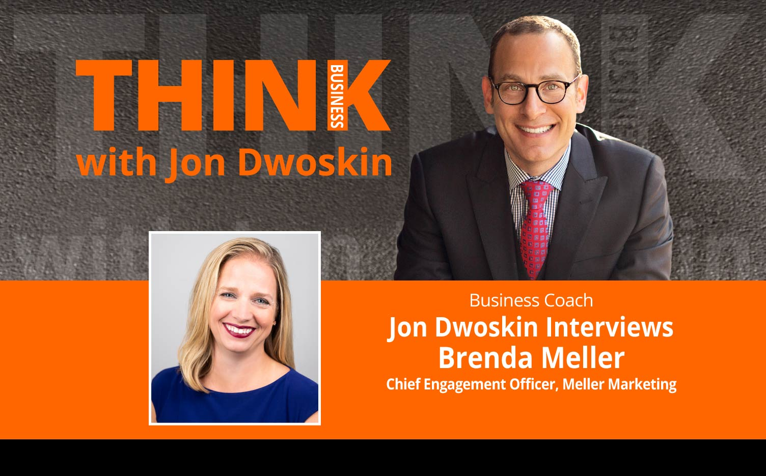THINK Business Podcast: Jon Dwoskin Interviews Brenda Meller, Chief Engagement Officer, Meller Marketing