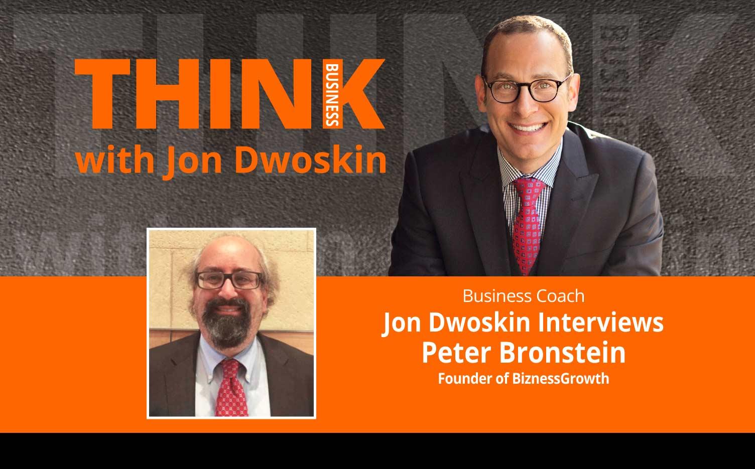 THINK Business Podcast: Jon Dwoskin Interviews Peter Bronstein, Founder of BiznessGrowth