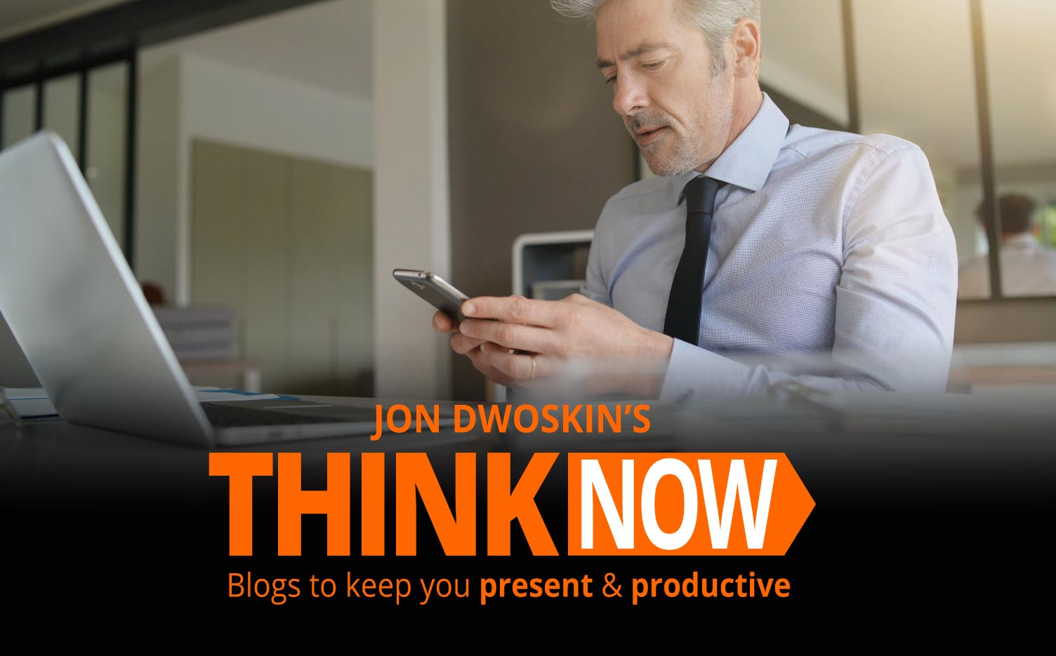 Jon Dwoskin's THINK NOW Blog: Learning to be Effective while Working Remotely