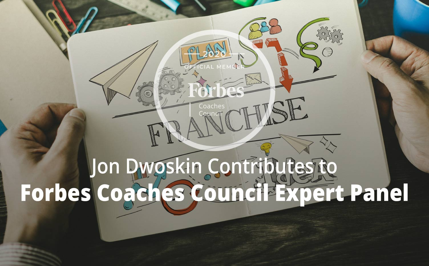 Jon Contributes to Forbes Coaches Council Expert Panel: Seven Industries That Are Ideal For Franchising In 2020