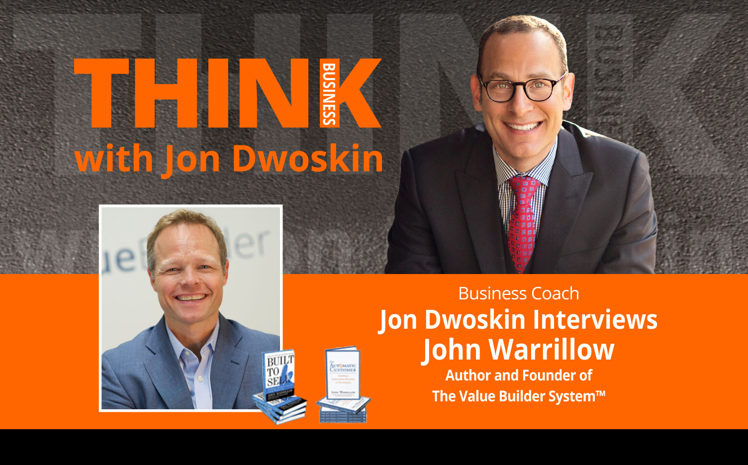THINK Business Podcast: Jon Dwoskin Interviews John Warrillow, Author and Founder of The Value Builder System™