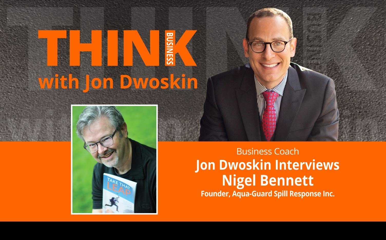 THINK Business Podcast: Jon Dwoskin Interviews Nigel Bennett, Founder, Aqua-Guard Spill Response Inc.