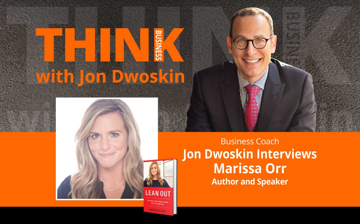 THINK Business Podcast: Jon Dwoskin Interviews Marissa Orr, Author and Speaker