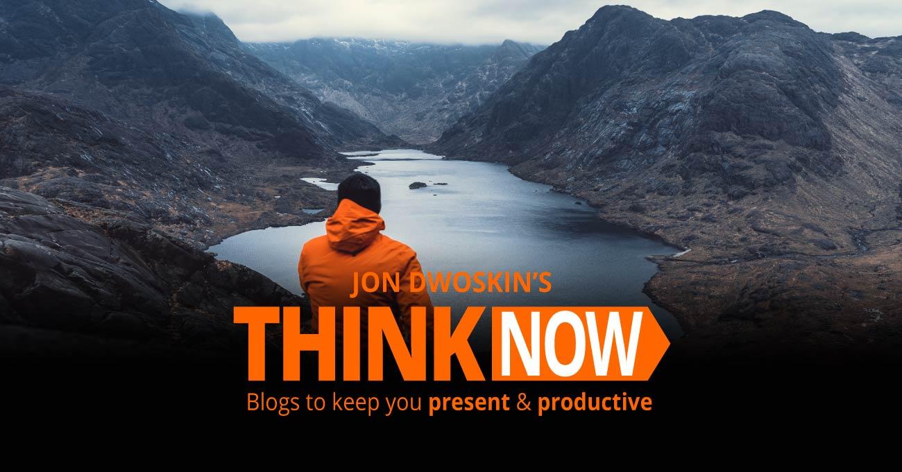 Jon Dwoskin Business Blog: THINK NOW - We Must