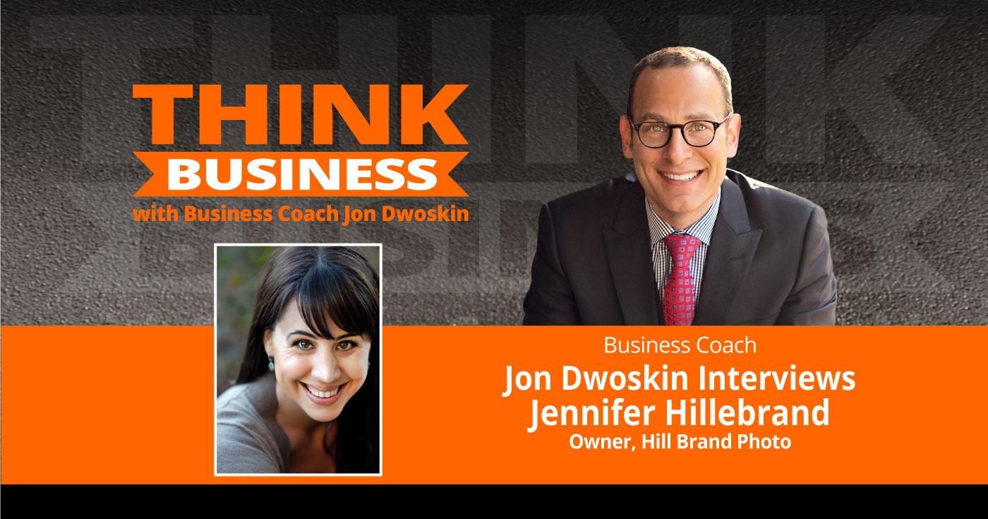 THINK Business Podcast: Jon Dwoskin Talks with Jennifer Hillebrand, Owner, Hill Brand Photo
