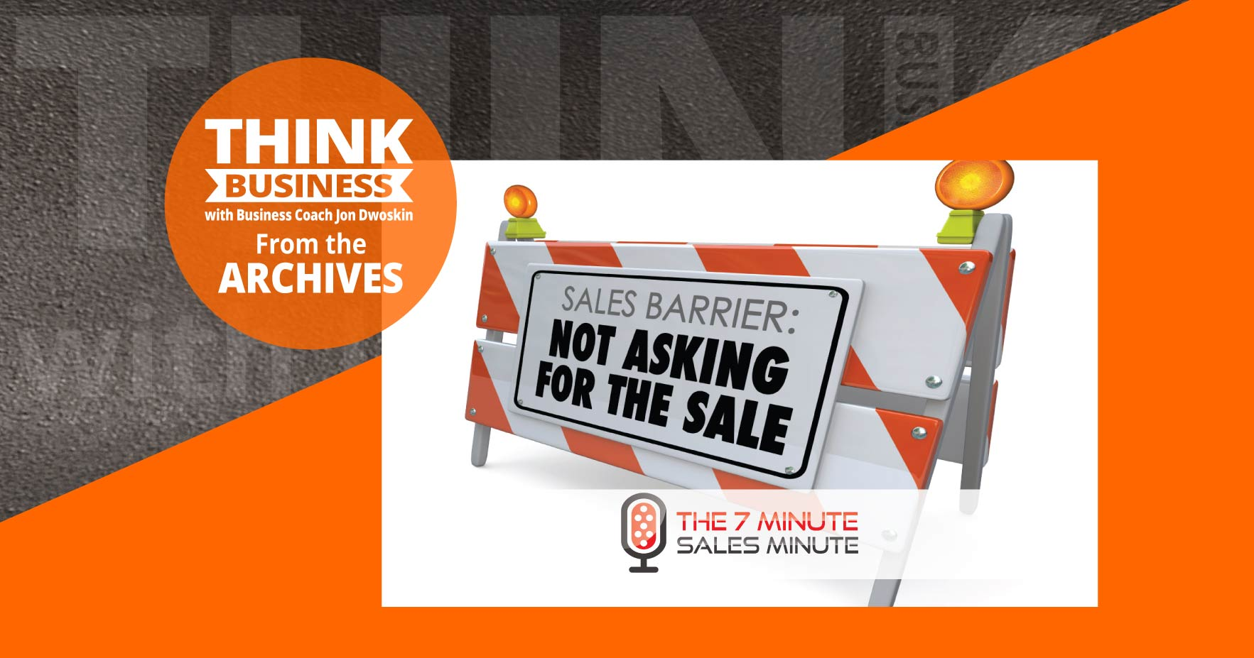 THINK Business Podcast: Double Your Sales, Double Your Asks