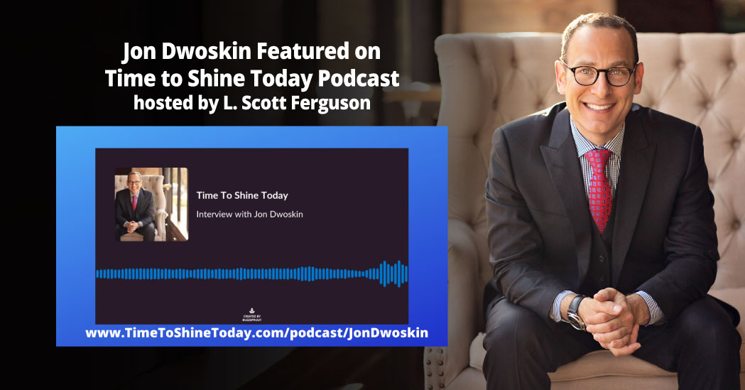 Jon Dwoskin Featured on Time to Shine Today Podcast