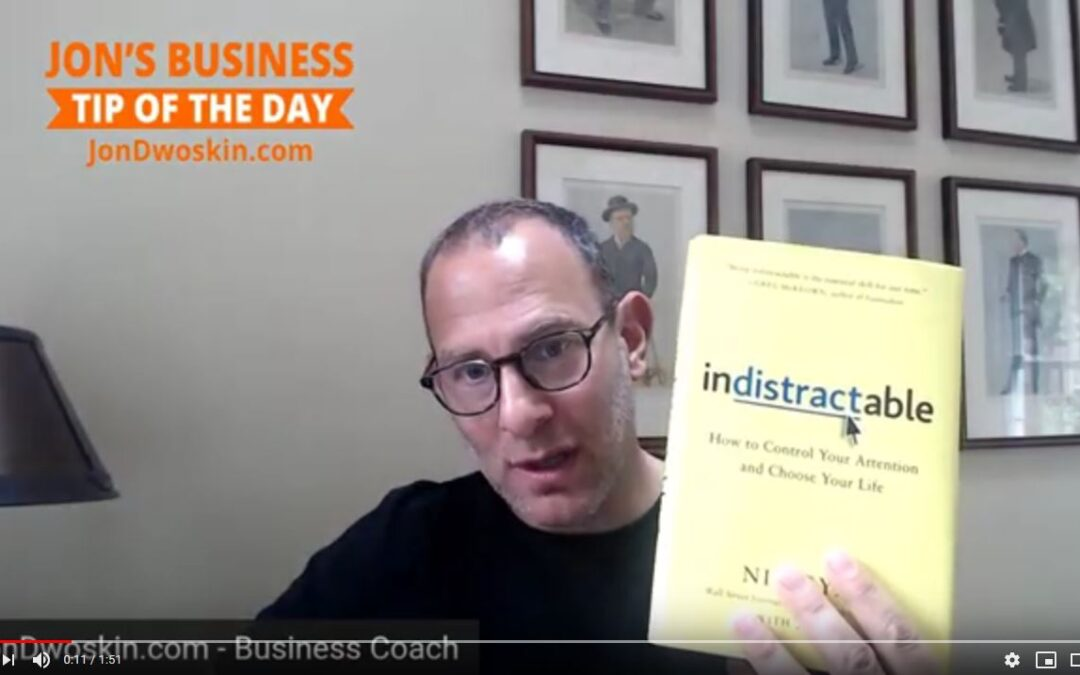 Jon's Business Tip of the Day:Indistractable by Nir Eyal