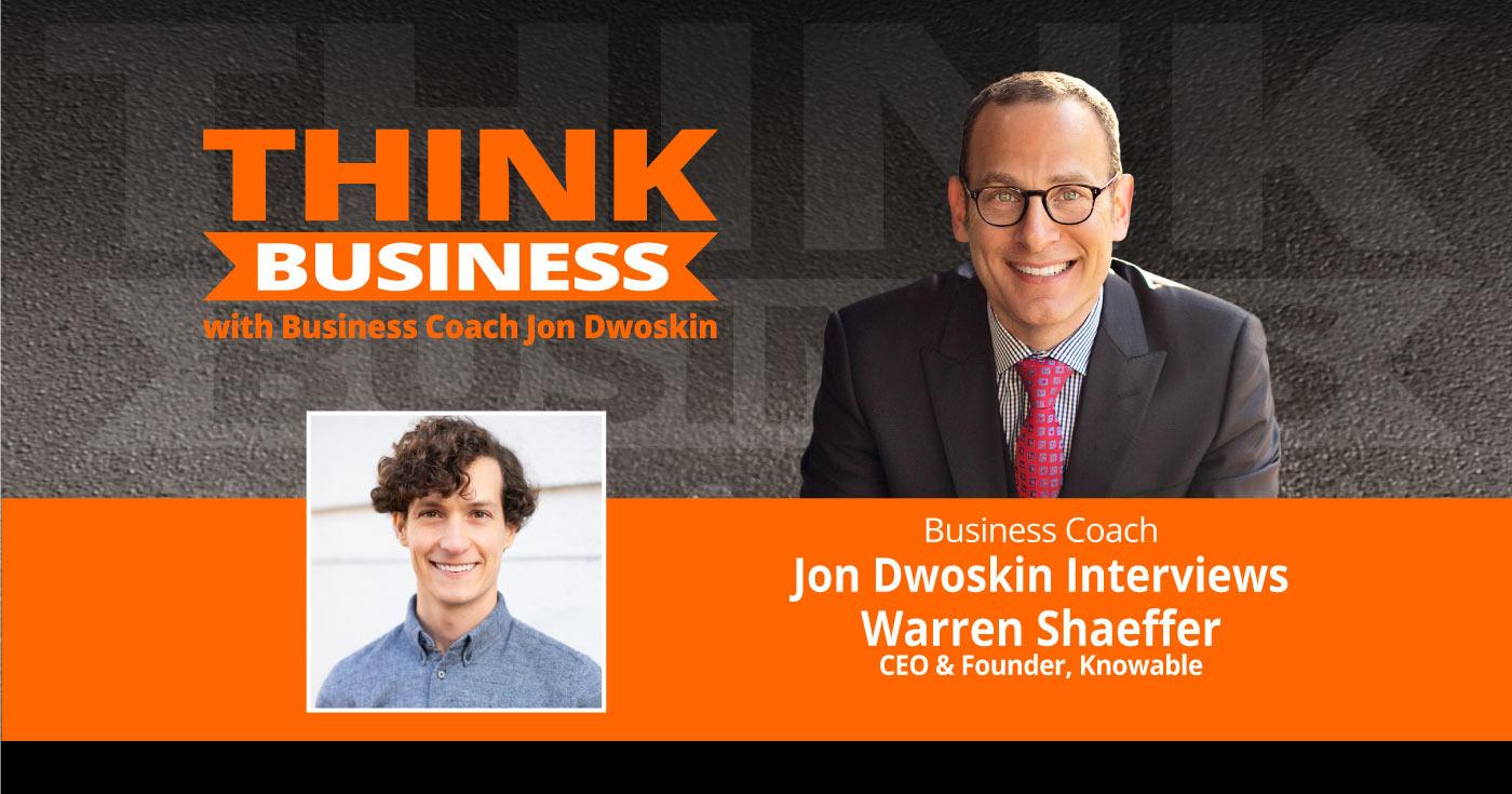 THINK Business Podcast: Jon Dwoskin Talks with Warren Shaeffer
