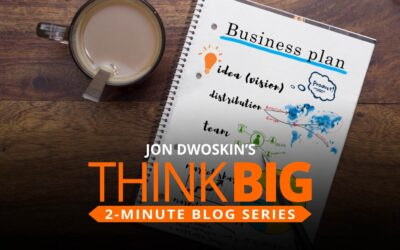 THINK Big 2-Minute Blog: Embrace Your Business Plan