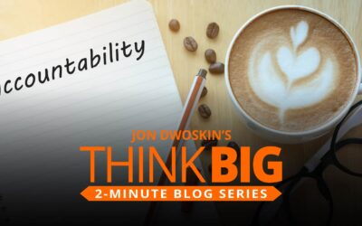 THINK Big 2-Minute Blog: The Art and Science of Accountability