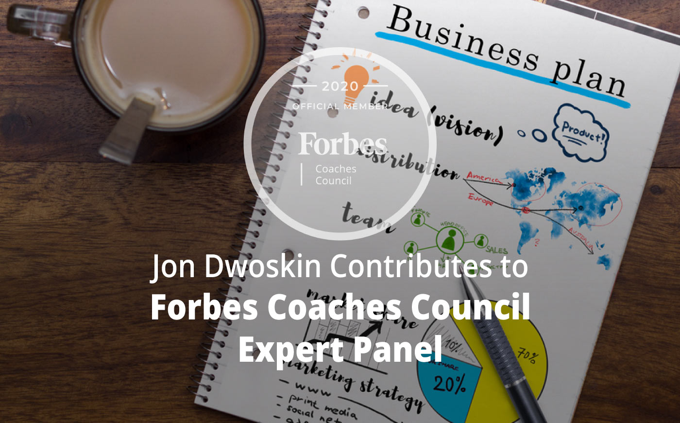 Jon Dwoskin Contributes to Forbes Coaches Council Expert Panel: Don't Make These 16 Common Mistakes Of New Business Owners