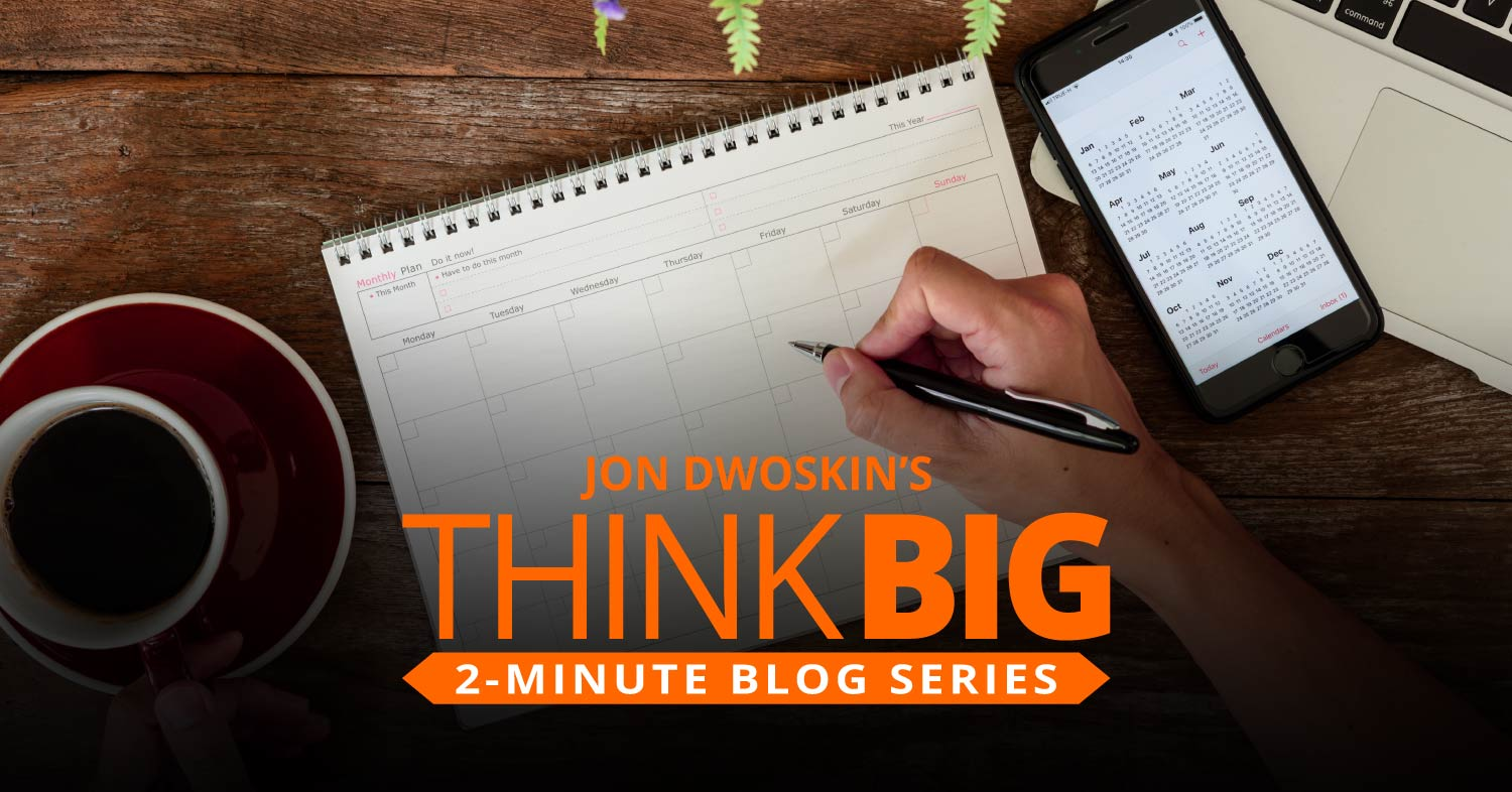 THINK Big 2-Minute Blog: Building a Monthly Business Plan