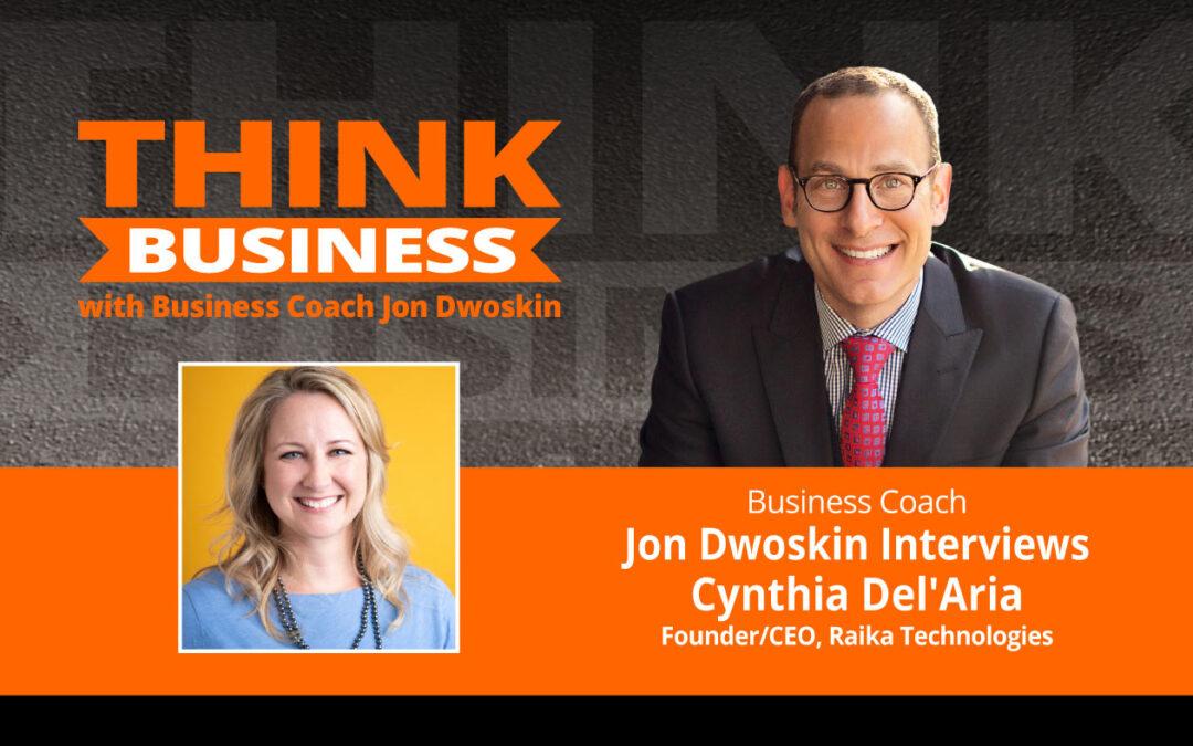 THINK Business Podcast: Jon Dwoskin Talks with Cynthia Del'Aria