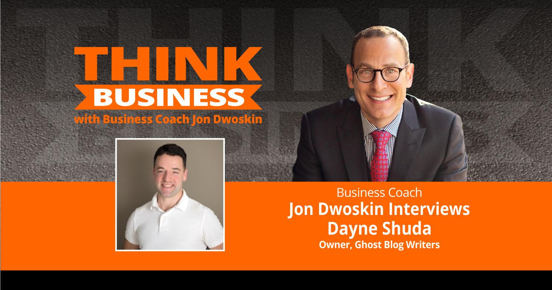 THINK Business Podcast: Jon Dwoskin Talks with Dayne Shuda