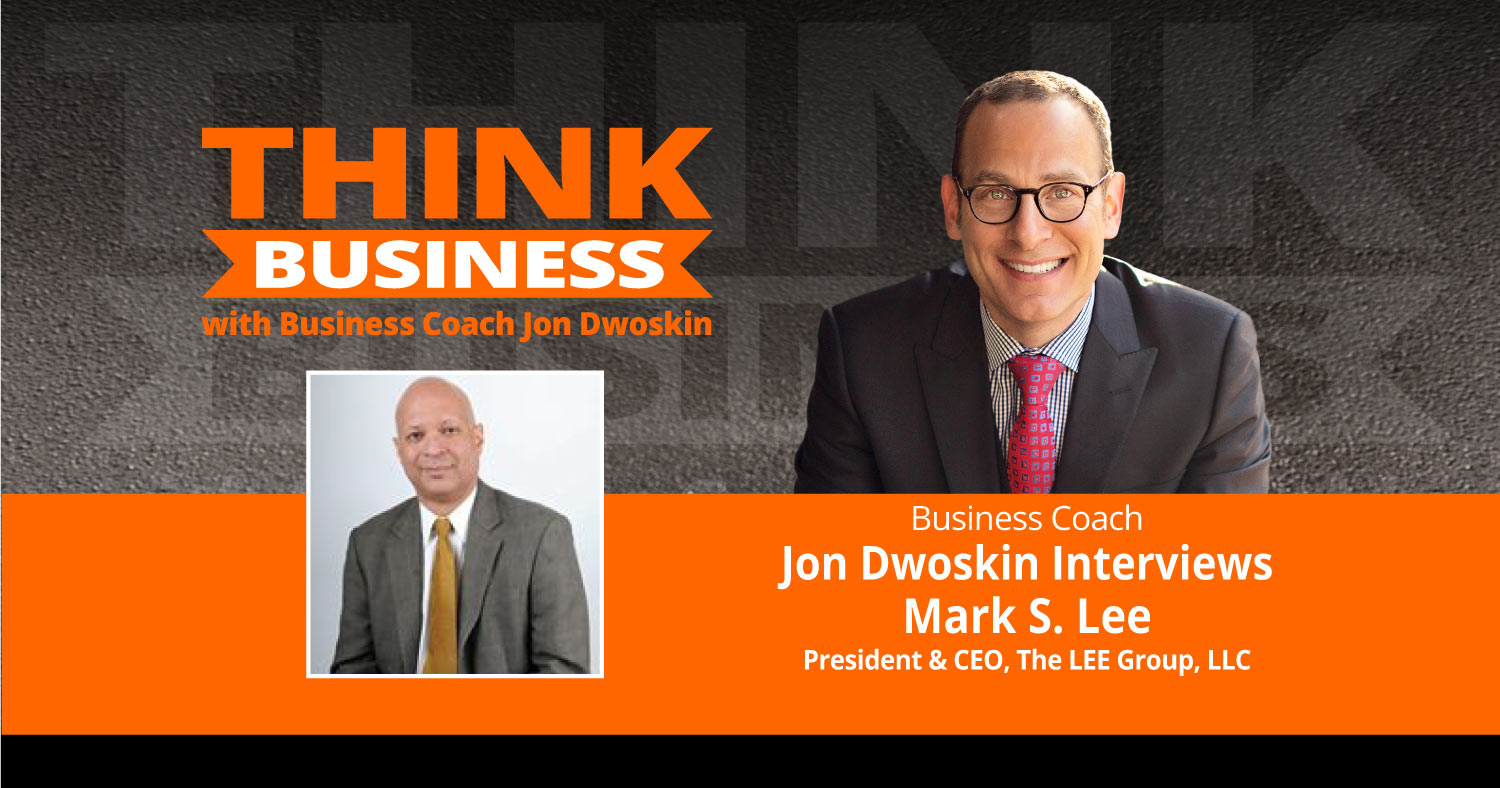 THINK Business Podcast: Jon Dwoskin Talks with Mark S. Lee