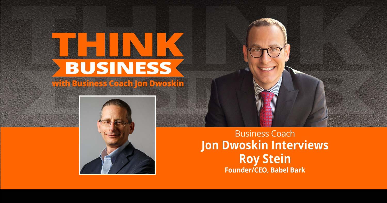 THINK Business Podcast: Jon Dwoskin Talks with Roy Stein