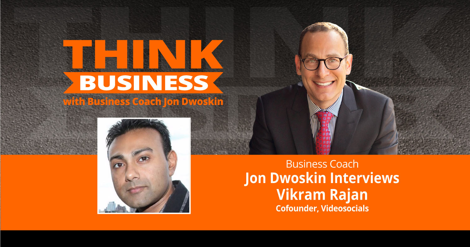 THINK Business Podcast: Jon Dwoskin Talks with Vikram Rajan
