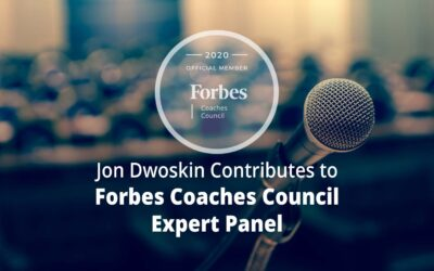 Jon Dwoskin Contributes to Forbes Coaches Council Expert Panel: 16 Coaches' Biggest Public-Speaking Gaffes (And How To Avoid Them)