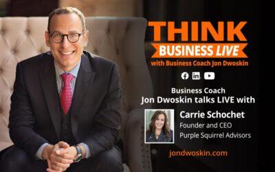 THINK Business LIVE: Jon Dwoskin Talks with Carrie Schochet
