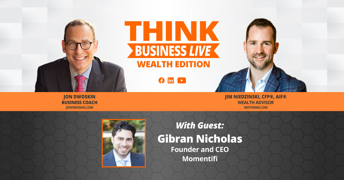 THINK Business LIVE - Wealth Edition: Jon Dwoskin and Jim Niedzinski Talk with Gibran Nicholas