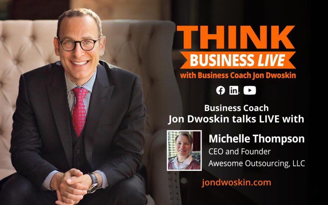 THINK Business LIVE: Jon Dwoskin Talks with Michelle Thompson