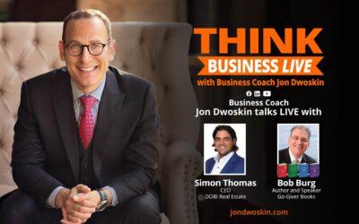THINK Business LIVE: Jon Dwoskin Talks with Simon Thomas and Bob Burg