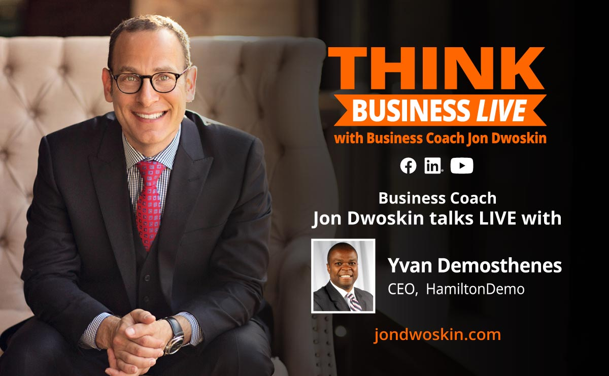 THINK Business LIVE: Jon Dwoskin Talks with Yvan Demosthenes
