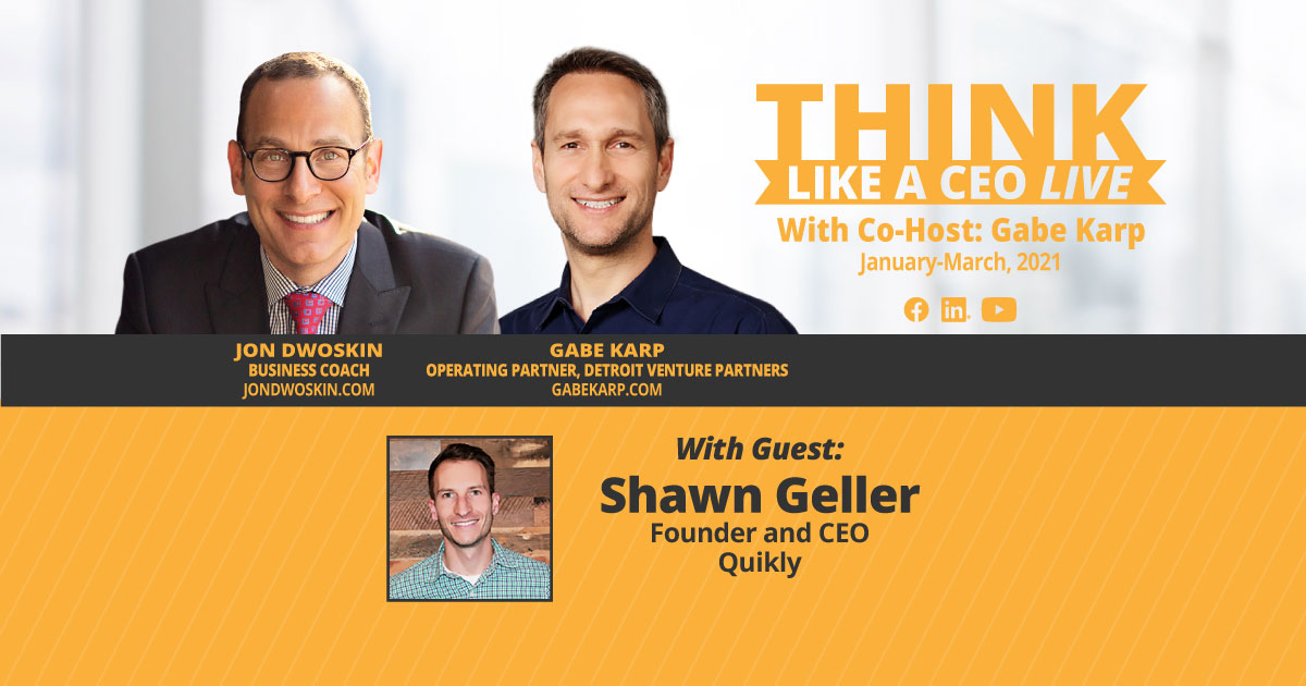 THINK Like a CEO: Jon Dwoskin and Gabe Karp Talk with Shawn Geller