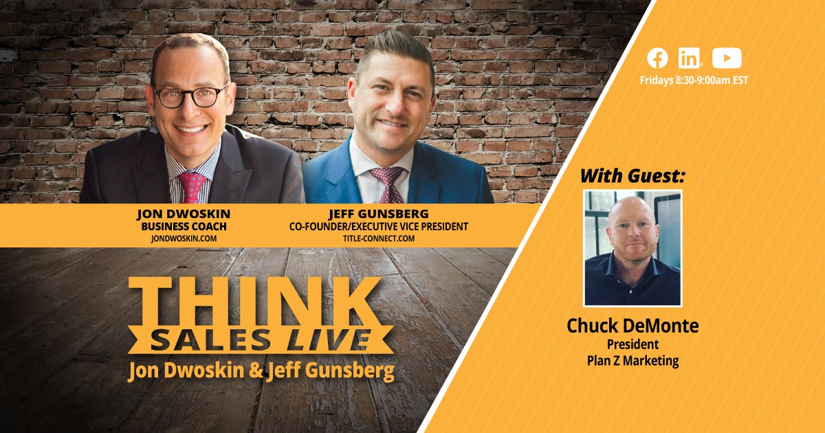 THINK Sales LIVE: Jon Dwoskin and Jeff Gunsberg Talk with Chuck DeMonte
