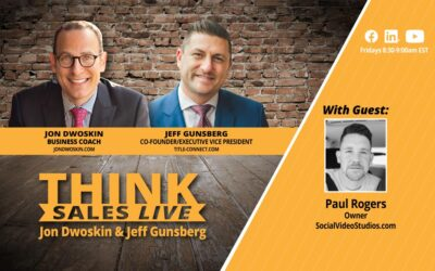 THINK Sales LIVE: Jon Dwoskin and Jeff Gunsberg Talk with Paul Rogers