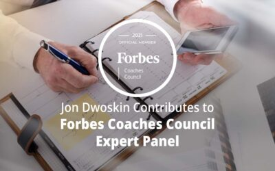 Jon Dwoskin Contributes to Forbes Coaches Council Expert Panel: 12 Agenda Items To Tackle That Will Ensure A Smooth Business Pivot