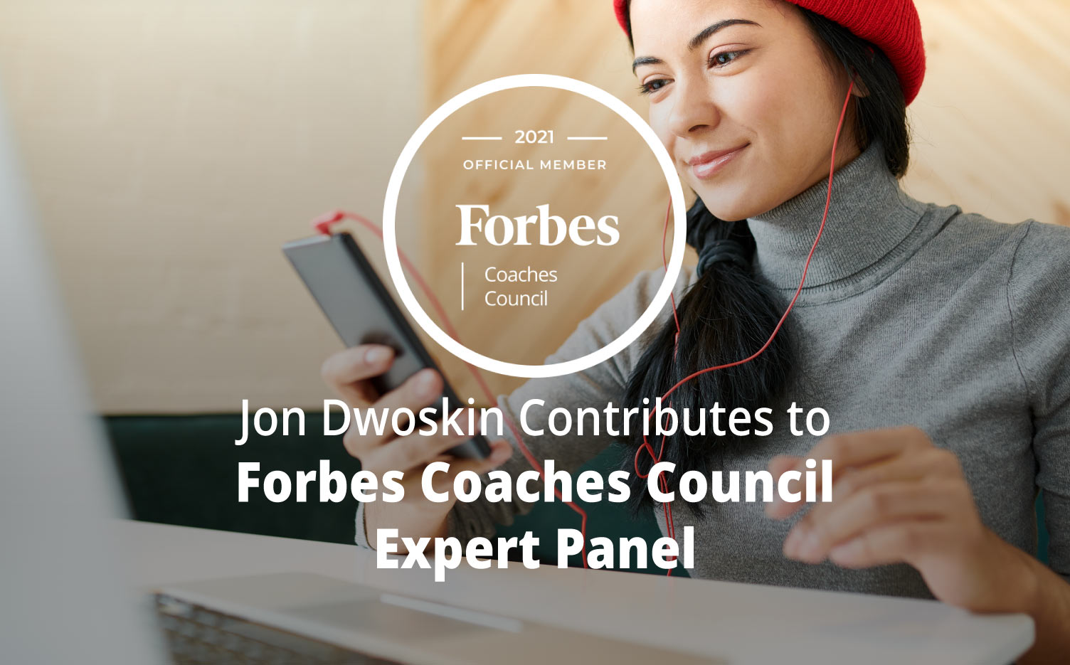 Jon Dwoskin Contributes to Forbes Coaches Council Expert Panel: 14 Ways To Prepare For How Gen Z Will Impact The Workforce
