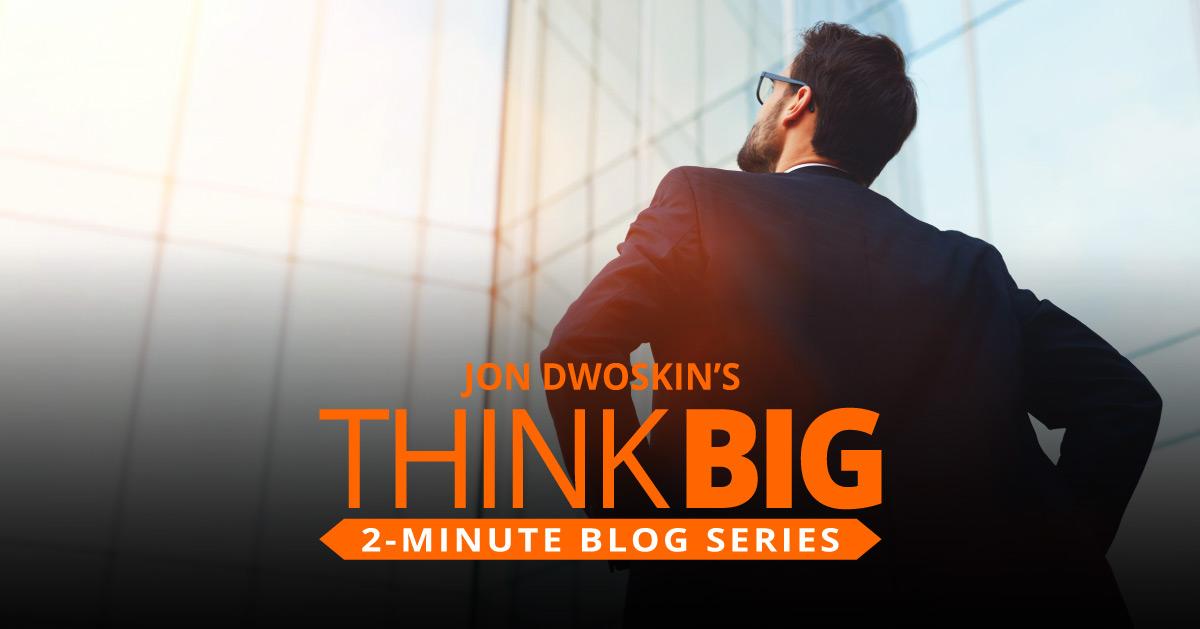 THINK Big 2-Minute Blog: Mindset for Explosive Growth