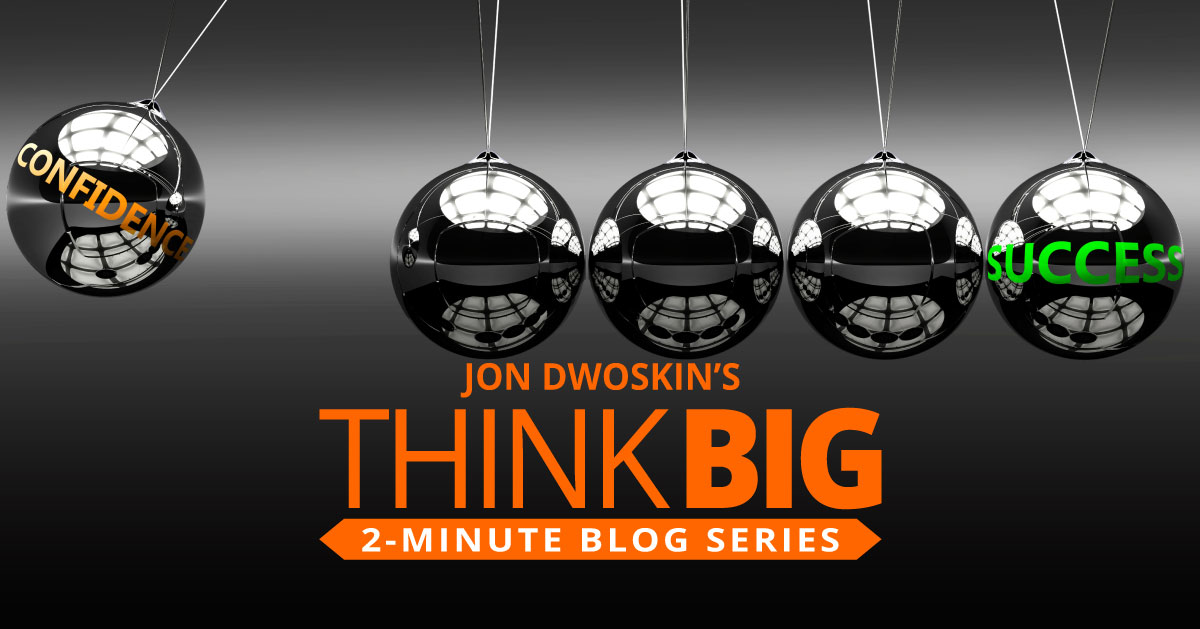 THINK Big 2-Minute Blog:  Ride that Confidence