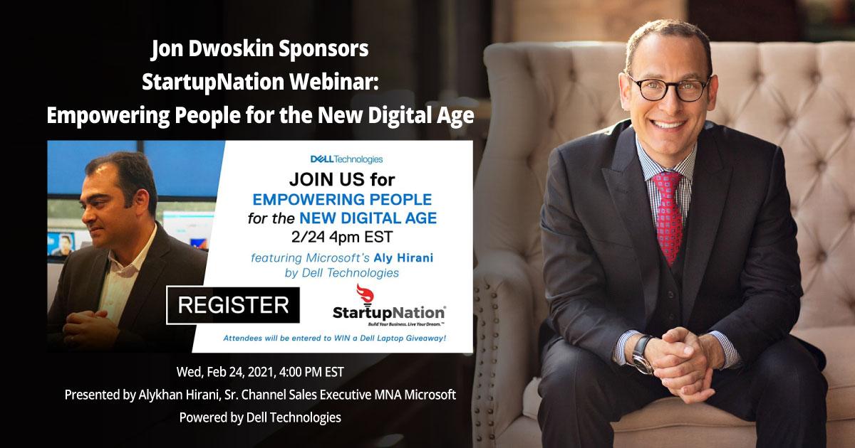 Jon Dwoskin Sponsors StartupNation Webinar: Empowering People for the New Digital Age