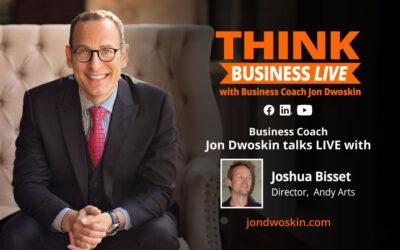 THINK Business LIVE: Jon Dwoskin Talks with Joshua Bisset