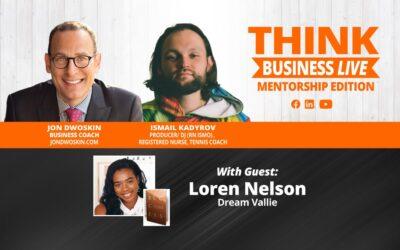 THINK Business LIVE – Mentorship Edition: Jon Dwoskin and Ismail Kadyrov Talk with Loren Nelson