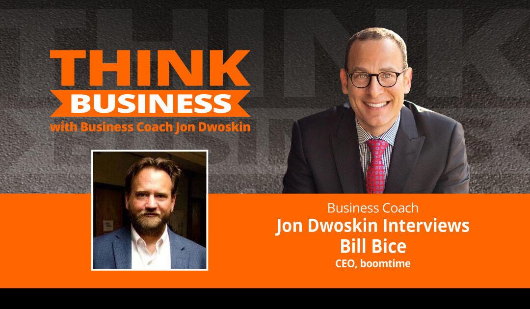 THINK Business Podcast: Jon Dwoskin Talks with Bill Bice