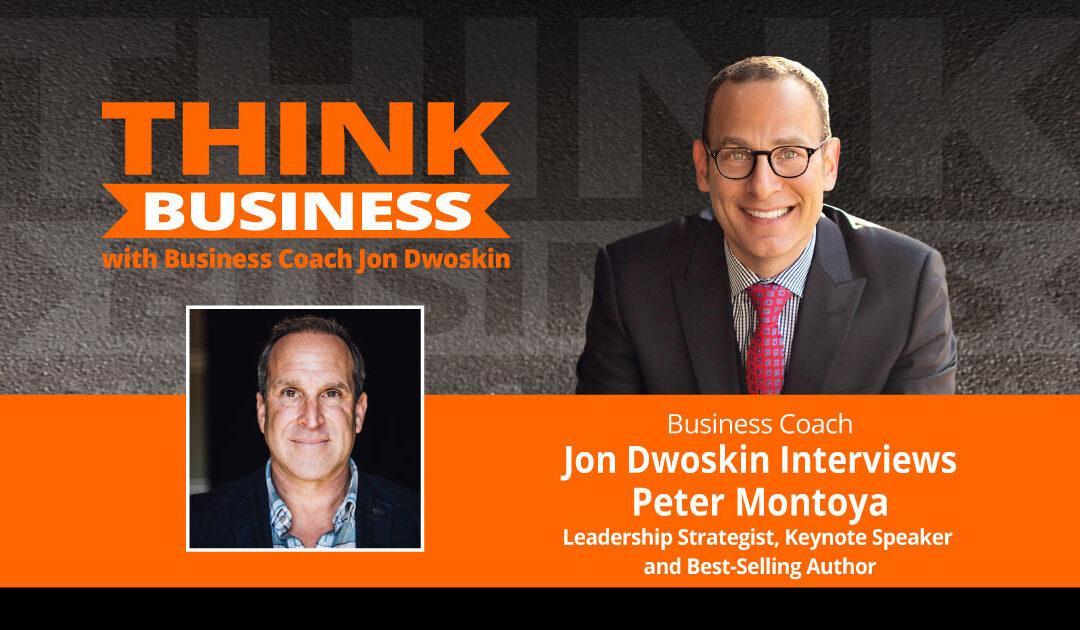 THINK Business Podcast: Jon Dwoskin Talks with Peter Montoya