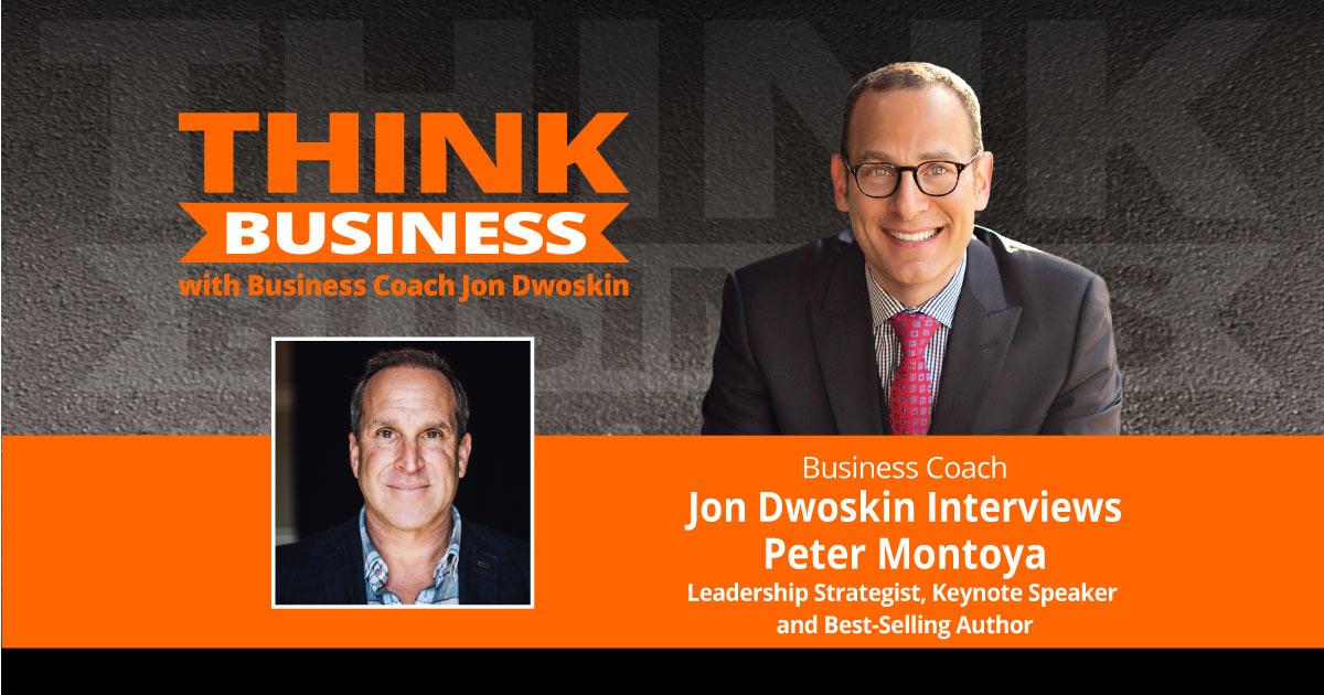 THINK Business Podcast: Jon Dwoskin Interviews Peter Montoya