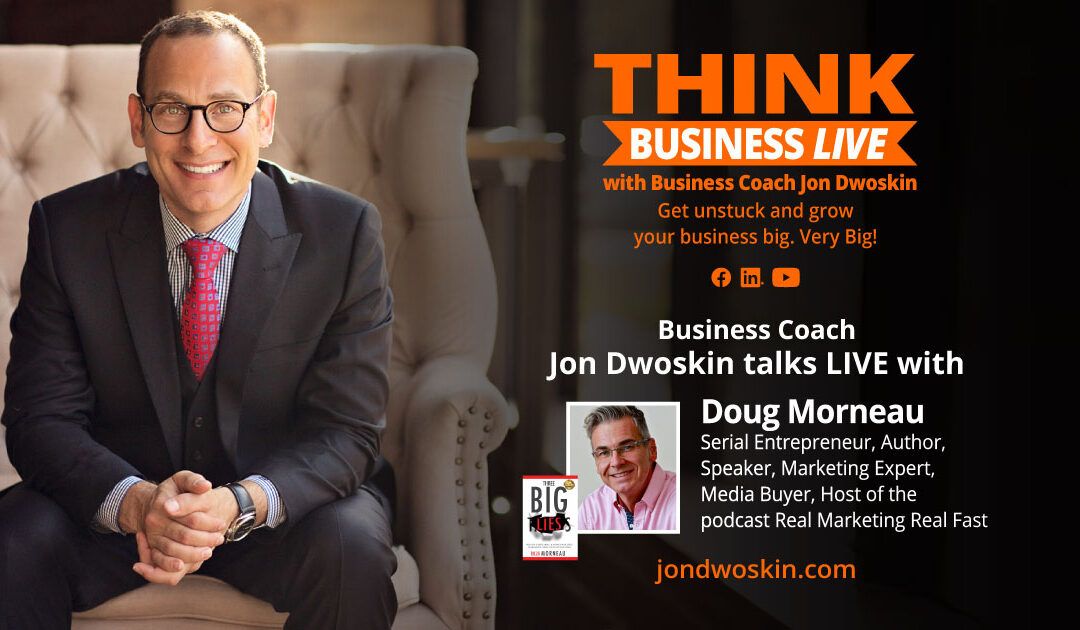 THINK Business LIVE: Jon Dwoskin Talks with Doug Morneau