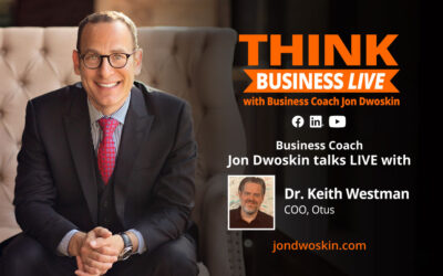 THINK Business LIVE: Jon Dwoskin Talks with Dr. Keith Westman