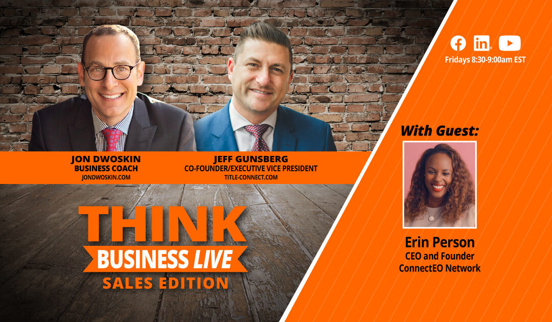 THINK Business LIVE – Sales Edition: Jon Dwoskin and Jeff Gunsberg Talk with Erin Person